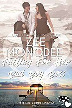 Falling For Her Bad Boy Boss (Island Girls: 3 Sisters In Mauritius) by [Zee Monodee]