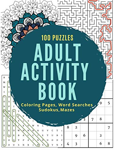 Adult Activity Book: 100 Puzzles, Coloring Pages, Word Searches, Sudoku and Mazes