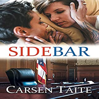 Sidebar                   Written by:                                                                                                                                 Carsen Taite                               Narrated by:                                                                                                                                 Lori Prince                      Length: 8 hrs and 17 mins     2 ratings     Overall 4.5