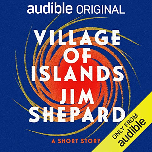 Village of Islands: A Short Story