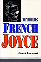 The French Joyce by Geert Lernout(1992-05-11)