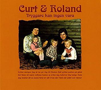 Curt & Roland: Tryggare kan ingen vara