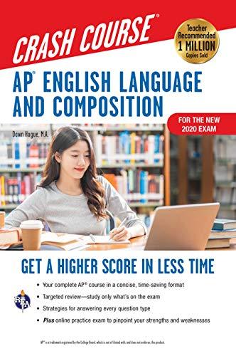 AP® English Language & Composition Crash Course, 3rd Ed., Book + Online: Get a Higher Score in Less Time (Advanced Placement (AP) Crash Course)