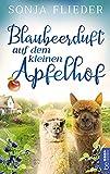 Blaubeerduft auf dem kleinen Apfelhof (Fünf Alpakas für die Liebe 3)