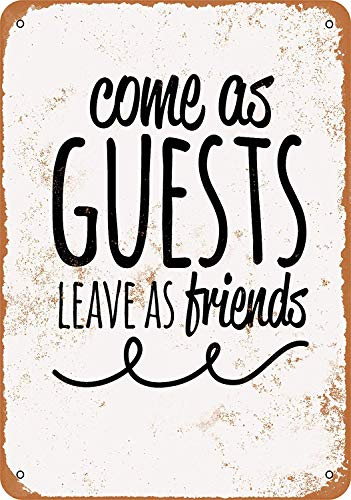 Treasun Metal Sign - Vintage Look Come As Guests, Leave as Friends - 8 x 12 Inches Tin Sign