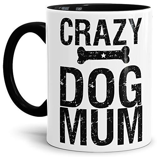 Tassendruck Hunde-Tasse mit Spruch Crazy Dog Mom/Hunde-Besitzer/Kaffeetasse/Geschenk/Mug/Innen & Henkel Schwarz