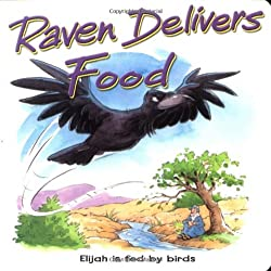 Raven Delivers Food: Elijah Is Fed by Birds (Bible Animal Board Books)