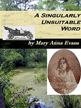 A Singularly Unsuitable Word by [Mary Anna Evans]