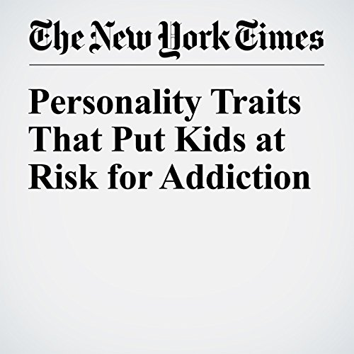 Personality Traits That Put Kids at Risk for Addiction audiobook cover art