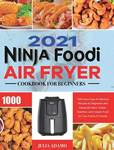 Ninja Air Fryer Cookbook for Beginners 2021 1000 Days Easy Delicious Recipes for Beginners and product image