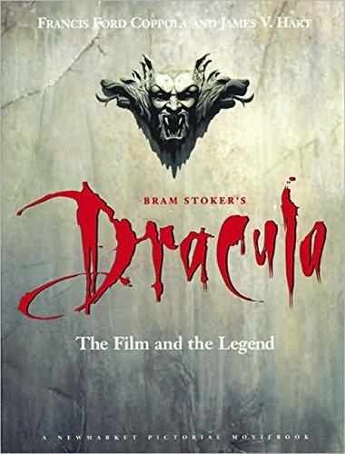 Bram Stoker's Dracula: The Film and the Legend (Newmarket Pictorial Moviebook)
