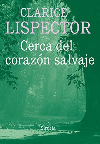 Cerca del corazón salvaje: 7 (Biblioteca Clarice Lispector)