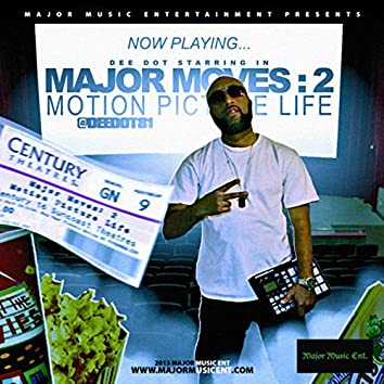 Major Moves 2 - Motion Pitcure Life
