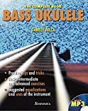 BASS UKULELE. THE COMPLETE BOOK: Practical tips and tricks. Basic, intermediate and advanced exercises. Suggested equalizations and uses of the instrument. (English Edition)