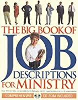 The Big Book of Job Descriptions for Ministry: Over 200 Ministry Job Descriptions to Help You Identify Opportunities and Clarify Expectations. CD-ROM Included. 1570521468 Book Cover