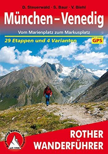 München - Venedig. Vom Marienplatz zum Markusplatz. 29 Etappen und 4 Varianten. Mt GPS-Tracks (Rother Wanderführer): Vom Marienplatz zum Markusplatz. 29 Etappen und 4 Varianten. Mit GPS-Tracks