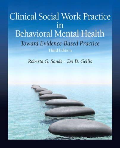 Clinical Social Work Practice in Behavioral Mental Health: Toward Evidence-Based Practice