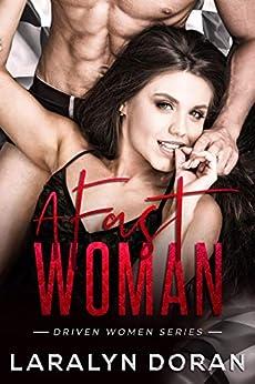 A Fast Woman (Driven Women Book 1) by [Laralyn Doran ]