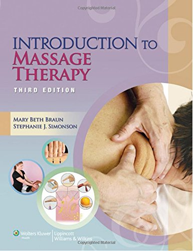 Download Introduction to Massage Therapy (LWW Massage Therapy and Bodywork Educational Series) 1451173199