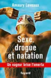 Drogue, sexe et natation - Un nageur brise l'omerta