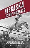 Nebraska History Moments