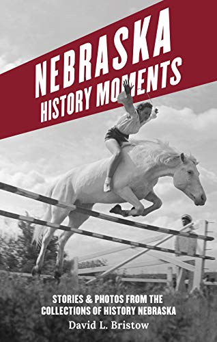 Compare Textbook Prices for Nebraska History Moments  ISBN 9780933307421 by Bristow, David L.