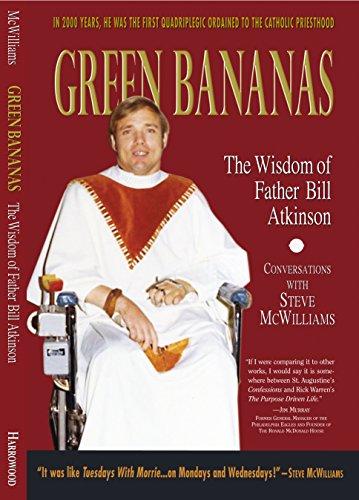 Green Bananas: The Wisdom of Father Bill Atkinson