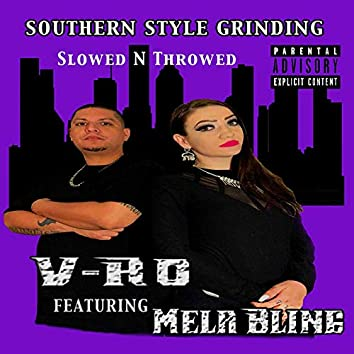 Southern Style Grinding Slowed n Throwed
