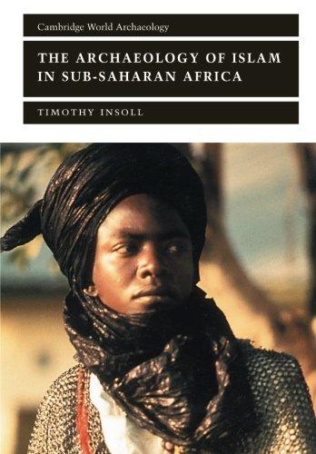 The Archaeology of Islam in Sub-Saharan Africa (Cambridge World Archaeology)