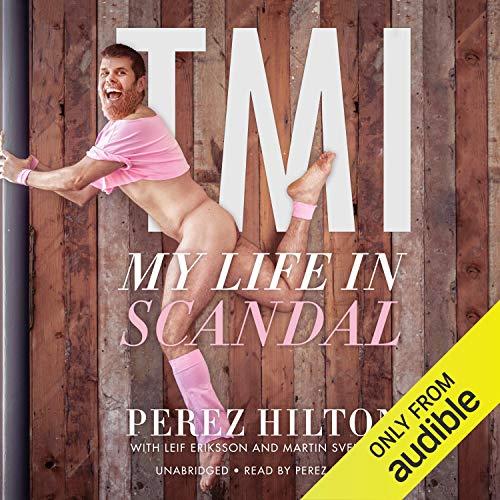 TMI Audiobook By Perez Hilton,                                                                                        Leif Eriksson,                                                                                        Martin Svensson cover art