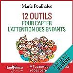 Couverture de 12 outils pour capter l'attention des enfants