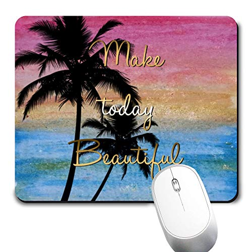 Yaxazepluy - Make Today Beautiful Gold Quote Palm Tree Mouse Pad, Gaming Rectangle Mousepad for Computer Laptop Non-Slip Rubber Desk Mat,Cute Office Gift (9.5 X 7.9 Inch)