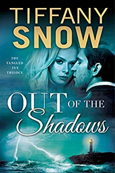 Out of the Shadows (Tangled Ivy Book 3) by [Tiffany Snow]