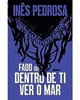 Fado ou Dentro de Ti Ver o Mar (Portuguese Edition)