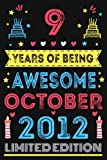 9 Years Of Being Awesome, October 2012, Limited Edition: 9th Birthday Lined journal notebook, turning 9 years old presents   unique 9th birthday gift for boys girls