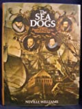 The sea dogs: Privateers, plunder and piracy in the Elizabethan Age