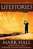 "Lifestories: Finding God's ""Voice of Truth"" Through Everyday Life - Mark; Luke, Tim Hall"
