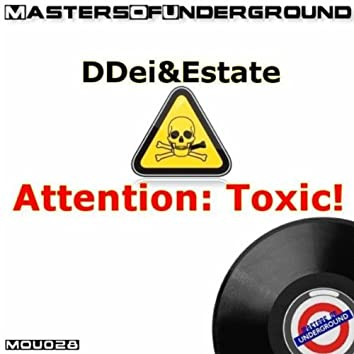 Attention: Toxic!