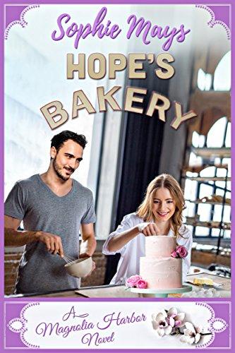 Hope's Bakery: A Heartwarming Contemporary Romance (Magnolia Harbor)
