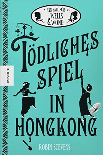 Tödliches Spiel in Hongkong: Der sechste Fall für Wells & Wong (Band 6)