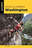 Rock Climbing Washington (State Rock Climbing Series)