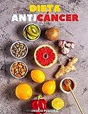 Dieta Anti Cáncer: 'Dietoterapia para Prevenir y Curar el Cáncer para Siempre'