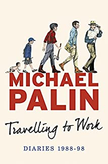 Travelling To Work: Diaries 1988-98 - Michael Palin