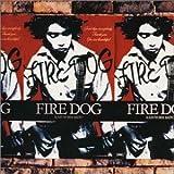 FIRE DOG 歌詞