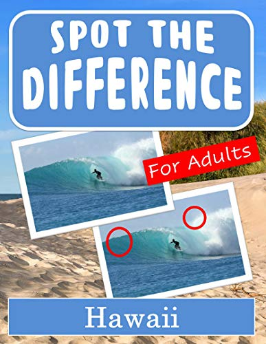 Spot the Difference Book for Adults - Hawaii: Hidden Picture Puzzles for Adults with Hawaii Pictures (English Edition)