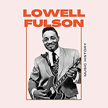 Lowell Fulson - Music History