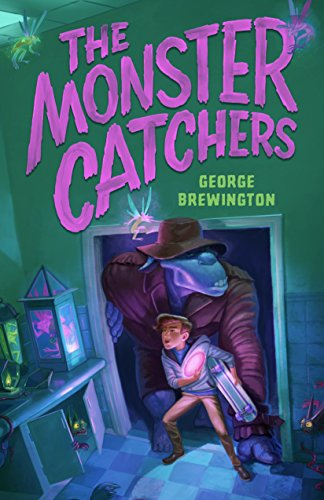 The Monster Catchers: A Bailey Buckleby Story (English Edition)