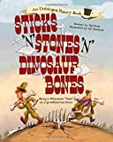 """Sticks 'n' Stones 'n' Dinosaur Bones: Being a Whimsical """"Take"""" on a (pre)Historical Event (Unhinged History, 1)"""