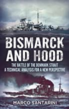 By Santarini, Marco Bismarck and Hood: The Battle of the Denmark Strait, a Technical Analysis for a New Perspective (2014) Hardcover