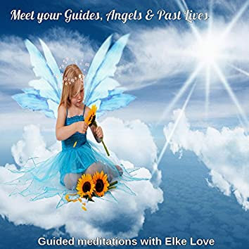 Meet Your Guides, Angels & Past Lives
